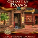 Ghostly Paws: Mystic Notch Cozy Mystery Series, Book 1 (Unabridged) MP3 Audiobook