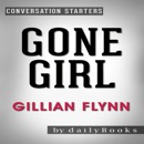 Gone Girl: A Novel by Gillian Flynn Conversation Starters (Unabridged) MP3 Audiobook