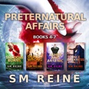 Preternatural Affairs, Books 4-7: Shadow Burns, Deadly Wrong, Ashes and Arsenic, and Once Darkness Falls (Unabridged) MP3 Audiobook