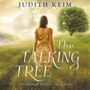 The Talking Tree: The Hartwell Women, Book 1 (Unabridged) MP3 Audiobook