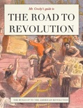 Mr. Crosby's Guide to the Road to Revolution book summary, reviews and download