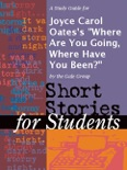 """A Study Guide for Joyce Carol Oates's """"Where Are You Going, Where Have You Been?"""" book summary, reviews and downlod"""