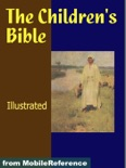 The Children's Bible. ILLUSTRATED. book summary, reviews and downlod