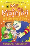 Mr Majeika and the School Play book summary, reviews and downlod