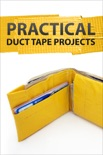 Practical Duct Tape Projects book summary, reviews and download