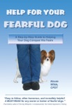 Help for Your Fearful Dog book summary, reviews and download