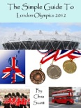 The Simple Guide To The London Olympics 2012 book summary, reviews and download