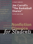 """A Study Guide for Jim Carroll's """"The Basketball Diaries"""" book summary, reviews and downlod"""
