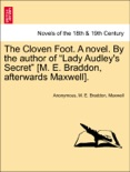 """The Cloven Foot. A novel. By the author of """"Lady Audley's Secret"""" [M. E. Braddon, afterwards Maxwell]. VOL. II book summary, reviews and downlod"""