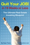 The Ultimate Real Estate Investing Blueprint: How to Quit Your Job in 19 Weeks or Less e-book