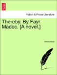 Thereby. By Fayr Madoc. [A novel.] Vol. I. book summary, reviews and downlod