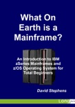 What On Earth Is a Mainframe? e-book