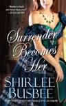 Surrender Becomes Her