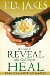 It's Time to Reveal What God Longs to Heal book summary, reviews and downlod