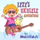 Izzy's Ukulele Adventure