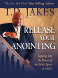 Release Your Anointing book summary, reviews and downlod
