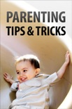 Parenting Tips & Tricks book summary, reviews and download
