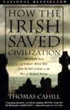 How the Irish Saved Civilization book summary, reviews and download
