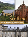 Scotland Travel Guide: Incl. Edinburgh, Aberdeen, Glasgow, Inverness. Illustrated Guide & Maps (Mobi Travel) book summary, reviews and downlod