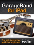 GarageBand for iPad: The complete video guide for beginners book summary, reviews and download