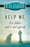 Help Me, I've Fallen and I Can't Get Up book summary, reviews and downlod