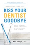 Kiss Your Dentist Goodbye book summary, reviews and download