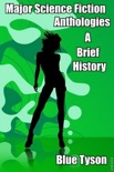 Major Science Fiction Anthologies: A Brief History book summary, reviews and download