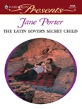 The Latin Lover's Secret Child book summary, reviews and downlod