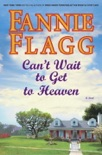Can't Wait to Get to Heaven book summary, reviews and download