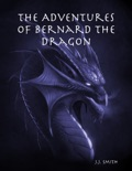 The Adventures of Bernard the Dragon book summary, reviews and downlod