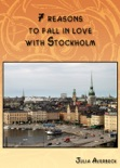 7 reasons to fall in love with Stockholm book summary, reviews and download