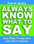 Always Know What to Say: Easy Ways to Approach and Talk to Anyone book summary, reviews and download