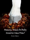 Mommy, Where Do Baby Unicorns Come From? book summary, reviews and download