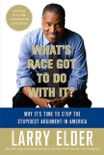 What's Race Got to Do with It? book summary, reviews and download