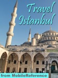 Istanbul, Turkey: Illustrated Travel Guide, Phrasebook and Maps (Mobi Travel) book summary, reviews and downlod