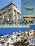 Greece, Athens, Mainland, and Greek Islands Travel Guide: Illustrated Travel Guide, Phrasebook and Maps (Mobi Travel) book summary, reviews and downlod