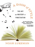 A Dash of Style: The Art and Mastery of Punctuation book summary, reviews and downlod
