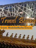 Beijing, China: Illustrated Travel Guide, Phrasebook and Maps (Mobi Travel) book summary, reviews and downlod
