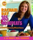 Rachael Ray 365: No Repeats book summary, reviews and download