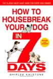 How to Housebreak Your Dog in 7 Days (Revised) book summary, reviews and download