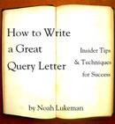 How to Write a Great Query Letter book summary, reviews and download