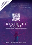 The Divinity Code to Understanding Your Dreams and Visions book summary, reviews and download