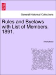 Rules and Byelaws with List of Members. 1891. book summary, reviews and downlod