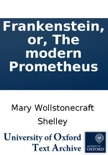Frankenstein, or, The modern Prometheus book summary, reviews and download