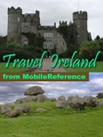 Ireland Travel Guide: Incl. Dublin, Belfast, Cork, Galway, Kilkenny, Limerick, Connemara and more. Illustrated Guide & Maps (Mobi Travel) book summary, reviews and downlod