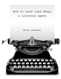 How to Land (and Keep) a Literary Agent book summary, reviews and download