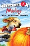 Marley: Marley and the Runaway Pumpkin book summary, reviews and download