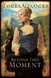 Beyond This Moment (Timber Ridge Reflections Book #2) book summary, reviews and download