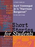 "A Study Guide for Kurt Vonnegut Jr.'s ""Harrison Bergeron"" book summary, reviews and downlod"