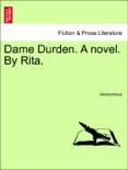 Dame Durden. A novel. By Rita. Vol. III book summary, reviews and downlod